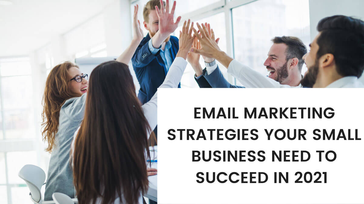 Email Marketing Strategies Your Small Business
