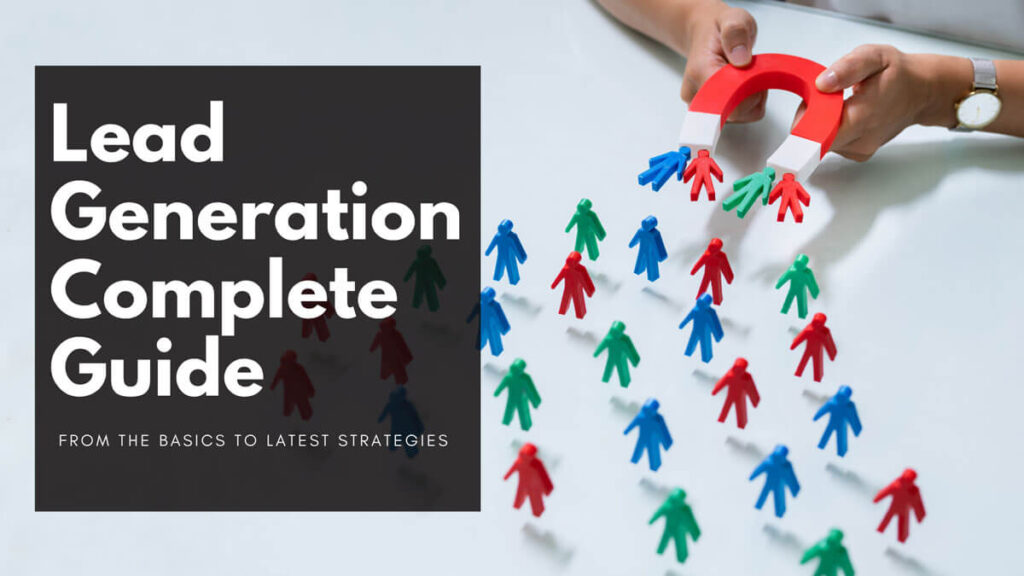 Complete Guide on Lead Generation: Basics to Latest Strategies