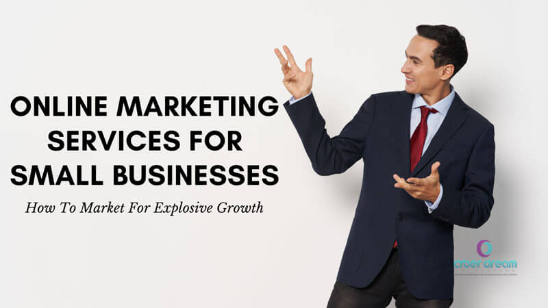 8 Best Online Marketing Services For Small Businesses: How To Market For Explosive Growth